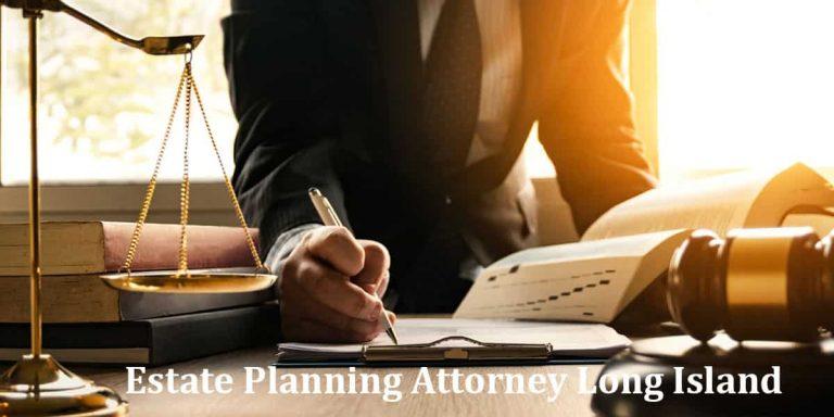 Estate Planning Attorney Long Island
